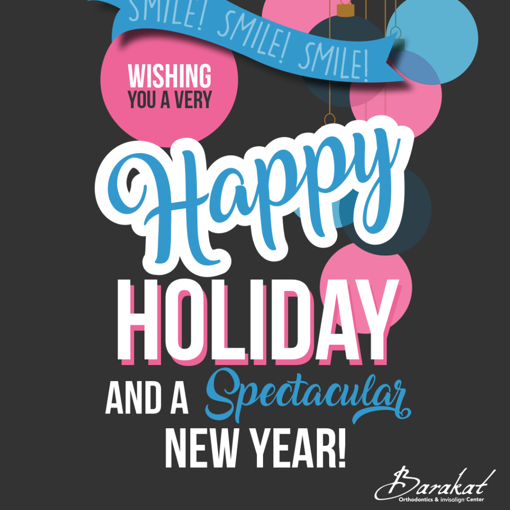 Dr. Barakat and the team at Barakat Orthodontics wishes you a happy holiday season and a spectacular New Year!  From our family to yours, Happy Holidays!